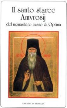 Voluntariadobaleares2014.es Il Santo Starec Amvrosij del monastero russo di Optina Image