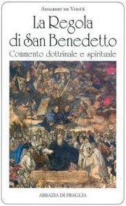 La regola di san Benedetto. Commentario dottrinale e spirituale