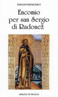 Encomio per san Sergio di Radone. L'angelo della Russia