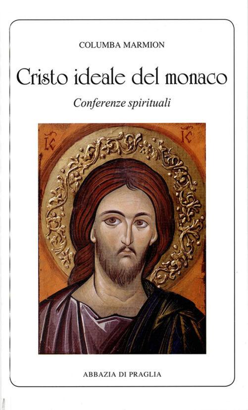 Cristo ideale del monaco. Conferenze spirituali