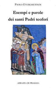Esempi e parole dei santi padri teofori. Vol. 4