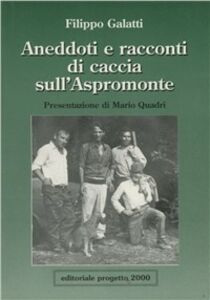 Aneddoti e racconti di caccia sull'Aspromonte