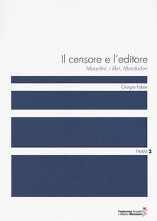 Rallydeicolliscaligeri.it Il censore e l'editore. Mussolini, i libri, Mondadori Image