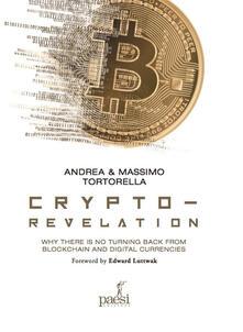 Crypto-revelation. Why there is no turning back from blockchain and digital currencies - Andrea Tortorella,Massimo Tortorella - copertina