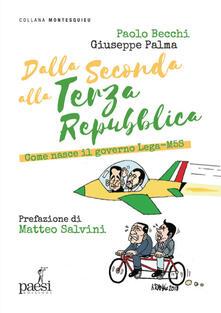 Dalla Seconda alla Terza Repubblica. Come nasce il governo Lega-M5S - Paolo Becchi,Giuseppe Palma - copertina