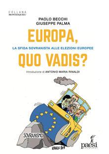 Europa, quo vadis? La sfida sovranista alle elezioni europee - Paolo Becchi,Giuseppe Palma - copertina