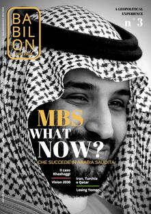 Babilon. A geopolitical experience (2018). Vol. 3: MBS what now? Cosa succede in Arabia Saudita (dicembre).