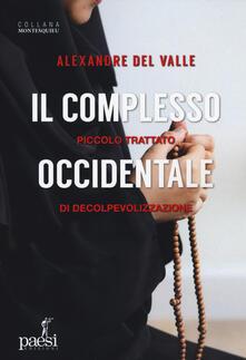 Il complesso occidentale. Piccolo trattato di de-colpevolizzazione - Alexandre Del Valle - copertina