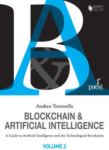 Blockchain & artificial intelligence. A guide to artificial intelligence and the technological revolution. Vol. 2