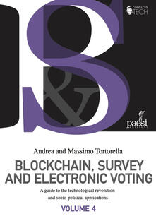 Blockchain, survey and electronic voting. A guide to the technological revolution and socio-political applications. Vol. 4