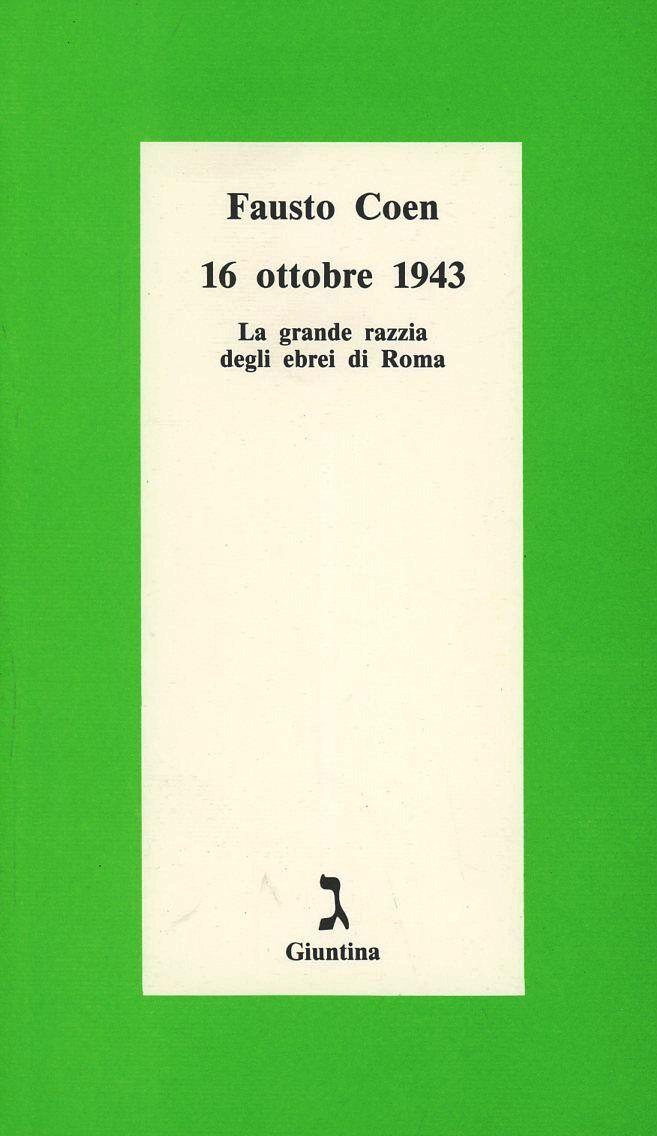 16 ottobre 1943. La grande razzia degli ebrei di Roma
