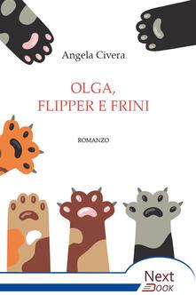 Olga, Flipper e Frini - Angela Civera - ebook
