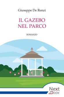 Il gazebo nel parco - Giuseppe De Renzi - ebook