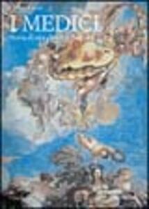 Los Médicos. Historia de una dinastia europea