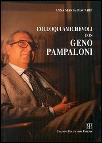 Colloqui amichevoli con Geno Pampaloni - Biscardi Anna M. - wuz.it