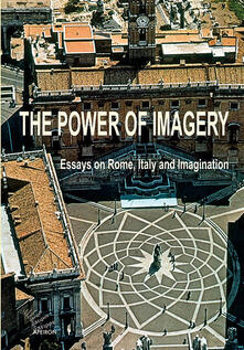 Laboratorioprovematerialilct.it The power of imagery. Essays on Rome, Italy & imagination Image