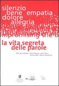 La vita segreta delle parole. Alba de Céspedes, Etty Hillesum, Edith Stein, Simone Weil, Maria Zambrano