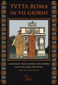 Listadelpopolo.it Tutta Roma in VII giorni. A passeggio nella capitale dell'impero con una guida dell'epoca Image