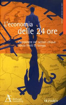 L economia delle 24 ore. Competere nei settori chiave senza limiti di tempo.pdf