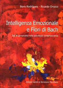 Camfeed.it Intelligenza emozionale e fiori di Bach. Tipi di personalità nella psicologia contemporanea Image