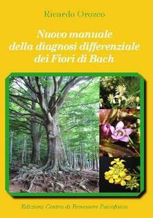 3tsportingclub.it Nuovo manuale della diagnosi differenziale dei fiori di Bach Image