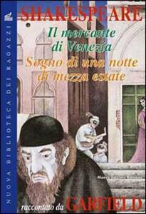 Il mercante di Venezia-Sogno di una notte di mezza estate. Shakespeare raccontato da Garfield