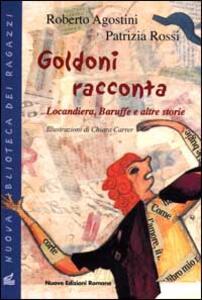 Goldoni racconta. Locandiera, baruffe e altre storie
