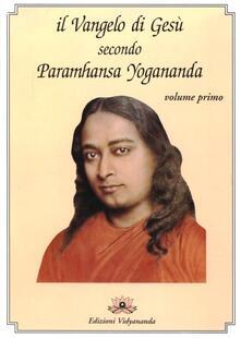 Capturtokyoedition.it Il Vangelo di Gesù secondo Paramhansa Yogananda. Vol. 1 Image