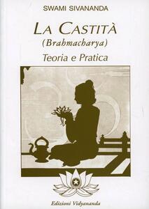 Brahmacharya. Teoria e pratica della castità