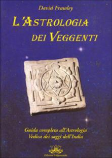 Librisulladiversita.it L' astrologia dei veggenti. Guida all'astrologia dei saggi dell'India Image