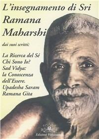 L' L' insegnamento di sri Ramana Maharshi - Ramana Maharshi - wuz.it