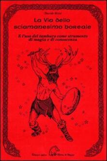 La via dello sciamanesimo boreale e luso del tamburo come strumento di magia e di conoscenza.pdf