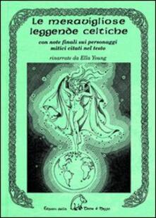 Le meravigliose leggende celtiche -  Ella Young - copertina