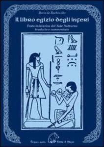 Il libro egizio degli inferi. Testo iniziatico del Sole Notturno - Boris De Rachewiltz - copertina