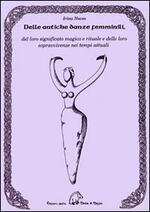 Delle antiche danze femminili del loro significato magico e rituale e delle loro sopravvivenze nei tempi attuali