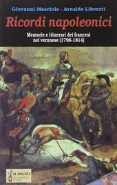 Ricordi napoleonici. Memorie e itinerari dei francesi nel veronese (1796-1814)