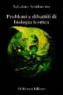 Problemi e dibattiti di biologia teorica - Salvatore Arcidiacono - copertina