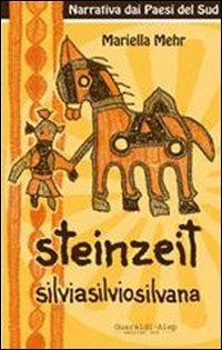Steinzeit. Silvio, Silvia, Silvana - Mehr Mariella - wuz.it
