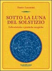 Fondazionesergioperlamusica.it Sotto la luna del solstizio. Erboristeria e pratiche magiche Image