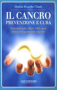 Il cancro. Prevenzione e cura