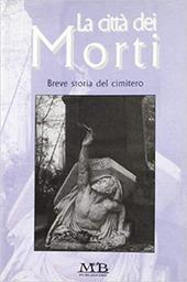La citta dei morti. Breve storia del cimitero