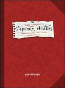 Desperate writers. Vademecum per scrittori irriducibili - Bruna Graziani - copertina