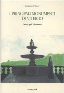 I principali monumenti di Viterbo. Guida pel visitatore (rist. anast.) - Cesare Pinzi - copertina