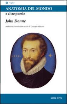 Anatomia del mondo e altre poesie. Testo inglese a fronte - John Donne - copertina