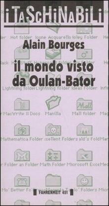 Il mondo visto da Oulan-Bator - Alain Bourges - copertina