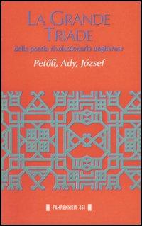 La grande triade della poesia rivoluzionaria ungherese