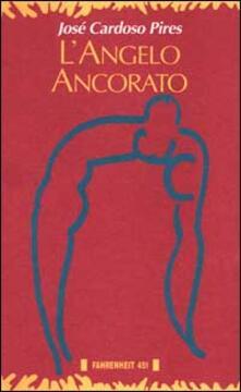 L' angelo ancorato - José Cardoso Pires - copertina