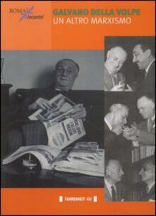 Galvano Della Volpe. Un altro marxismo - copertina