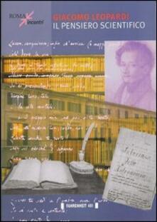 Giacomo Leopardi. Il pensiero scientifico - copertina