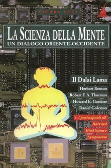La scienza della mente. Un dialogo Oriente-Occidente - Gyatso Tenzin (Dalai Lama) - copertina